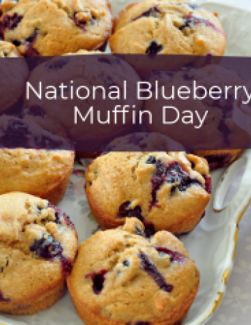 National Blueberry Muffin Day July 11th