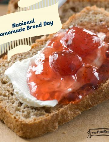 National Homemade Bread Day November 17th