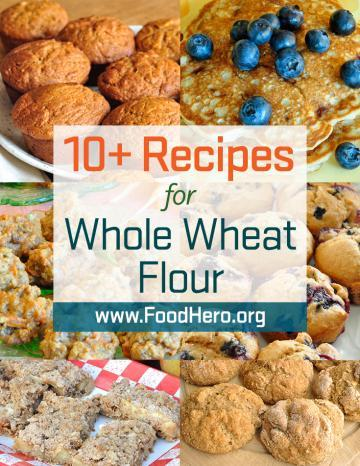 Recipes for Whole Wheat Flour